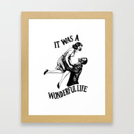 It Was A Wonderful Life Framed Art Print