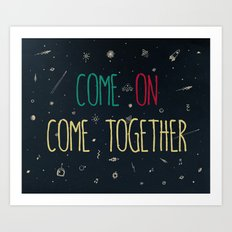 2. come together Art Print