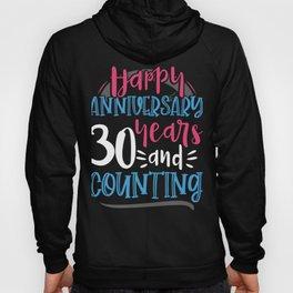 Happy Anniversary 30 Years and Counting 30th Anniversary Hoody