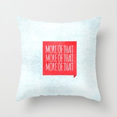 More of That Throw Pillow