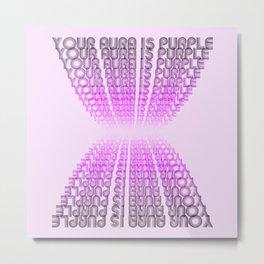 Your Aura is Purple Metal Print