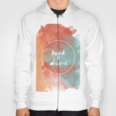 Follow Your Heart & Chase Your Dreams  Hoody
