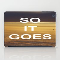vonnegut iPad Cases featuring Kurt Vonnegut - So It Goes - typography Word Art Print - inspirational quotes by BEANLAND
