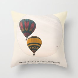 Whisk Me Away in a Hot Air Balloon Throw Pillow