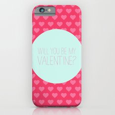 Will you be my valentine Slim Case iPhone 6s