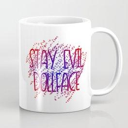 Stay Evil Dollface Coffee Mug
