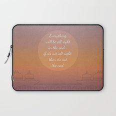 Everything will be all right in the end... Laptop Sleeve