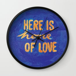 Here is home of love Wall Clock
