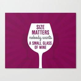 Wine Size Matters Canvas Print