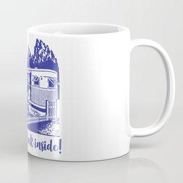 STAY THE FUCK INSIDE Coffee Mug