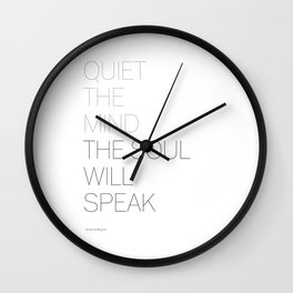 Quiet the mind the soul will speak. By Ma Jaya Sati Bhagavati. Wall Clock