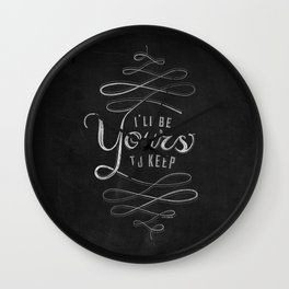 LYRICS - I'll be yours to keep Wall Clock