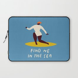 Find me in the sea Laptop Sleeve