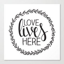 Love Lives Here - Family Decor Canvas Print
