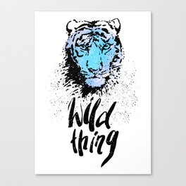 Tiger. Wild thing. Canvas Print