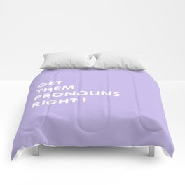GET THEM PRONOUNS RIGHT ! Comforters