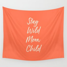 Stay Wild Moon Child Wall Tapestry