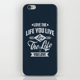 Love The Life - Motivation iPhone Skin