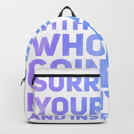 Surround Yourself Quote Purple & Blue Backpack