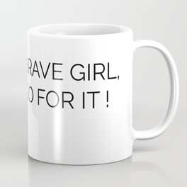 Brave girl Coffee Mug