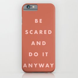 Inspirational Bravery Quote in Terra Cotta iPhone Case