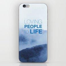 LOVING PEOPLE TO LIFE iPhone & iPod Skin