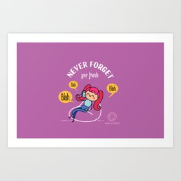 Never Forget your friends Art Print