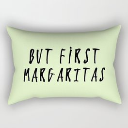 But First... MARGARITAS Rectangular Pillow