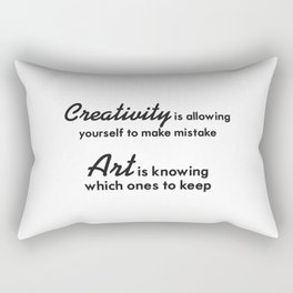 Creativity is allowing yourself to make mistake Rectangular Pillow