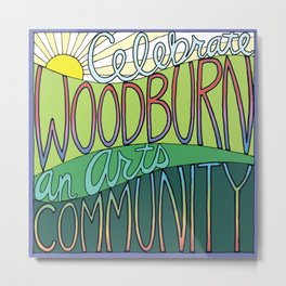 Celebrate Woodburn an Arts Community Metal Print