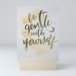 Be Gentle with Yourself Mini Art Print