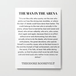 The Man In The Arena Speech Theodore Roosevelt Metal Print