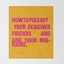 How to piss off your designer friends and give them migraine. Throw Blanket