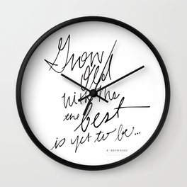 Grow Old With Me... Wall Clock