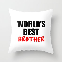 words best brother funny quote Throw Pillow