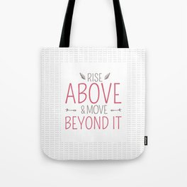 Whimsical Words of Wisdom - Rise Above and Move Beyond It Tote Bag