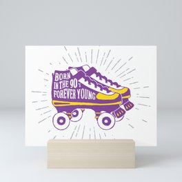 Colorful Roller Skates. Inspirational Text - Born In The 90's Forever Young Mini Art Print