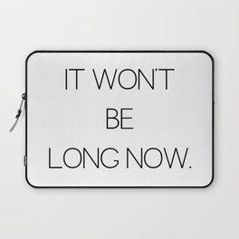 It Won't Be Long Now (Cult Propaganda) Laptop Sleeve