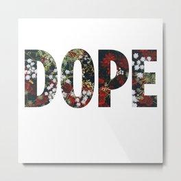 Dope Flowers Metal Print
