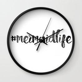 #mermaidlife in monochrome Wall Clock