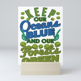 Climate Keep Oceans Blue Forests Green Mother Earth Mini Art Print