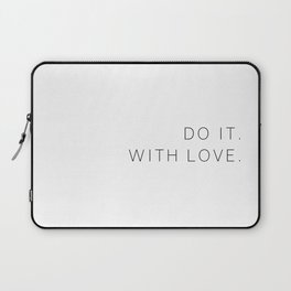 Do it with love #quotes #inspirational #minimalist Laptop Sleeve