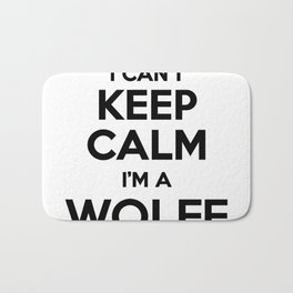 I cant keep calm I am a WOLFF Bath Mat