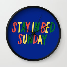 Stay in Bed Sunday Wall Clock