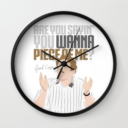 Wanna Piece of Me? Wall Clock