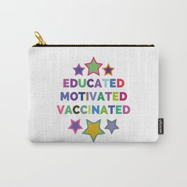 Educated Motivated Vaccinated Carry-All Pouch
