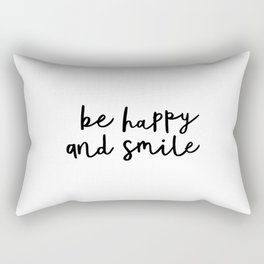 Be Happy and Smile black and white monochrome typography poster design home wall bedroom decor Rectangular Pillow