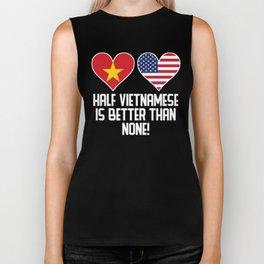Half Vietnamese Is Better Than None Biker Tank
