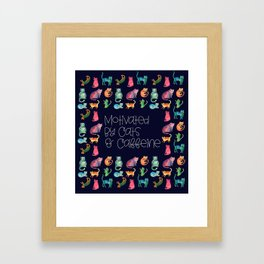 Motivated by Cats and Caffeine Framed Art Print