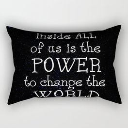 Somewhere inside all of us is the power to change the world - Matilda Rectangular Pillow